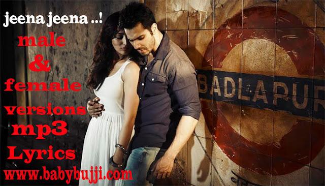jeena jeena song lyrics by atif aslam badlapur | hindi love songs
