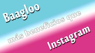 Baagloo más beneficios que Instagram