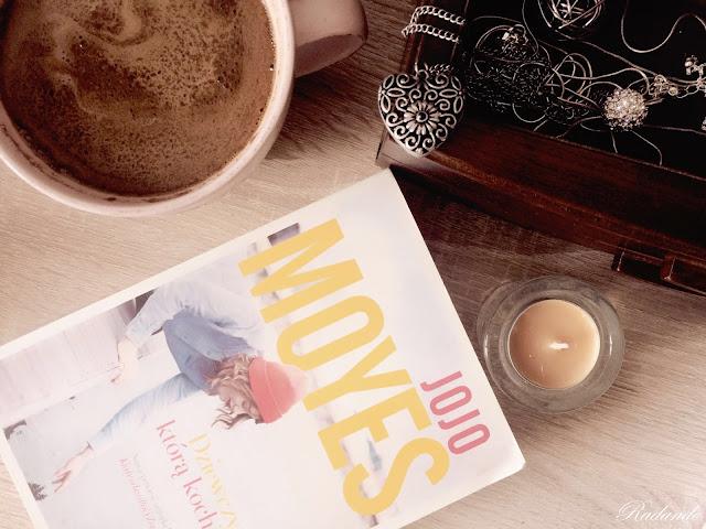 """Romantyczny kącik #10: Jojo Moyes """"Dziewczyna, którą kochałeś"""""""