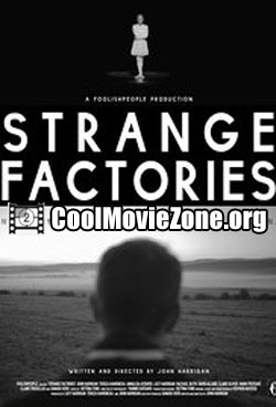 Strange Factories (2013)