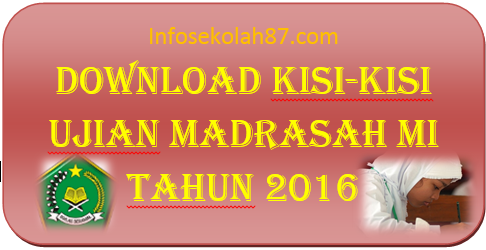 Download kisi-kisi Ujian madrasah mi Tahun 2016
