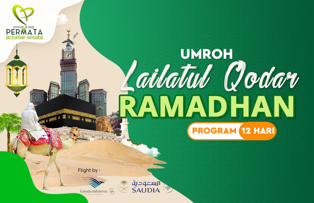 Promo Paket Umroh Biaya Murah Jadwal Bulan Ramadhan Lailatul Qodar 2020 13 Hari