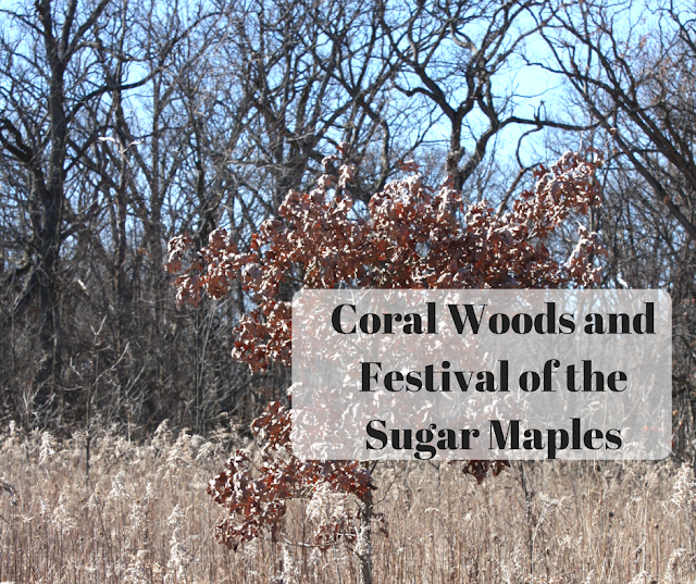 Coral Woods and  Festival of the  Sugar Maples