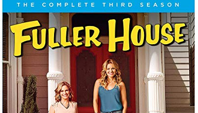 Fuller House: The Complete Third Season ~ Now on DVD!