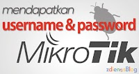 Bug Mikrotik untuk Mendapatkan Username dan Password