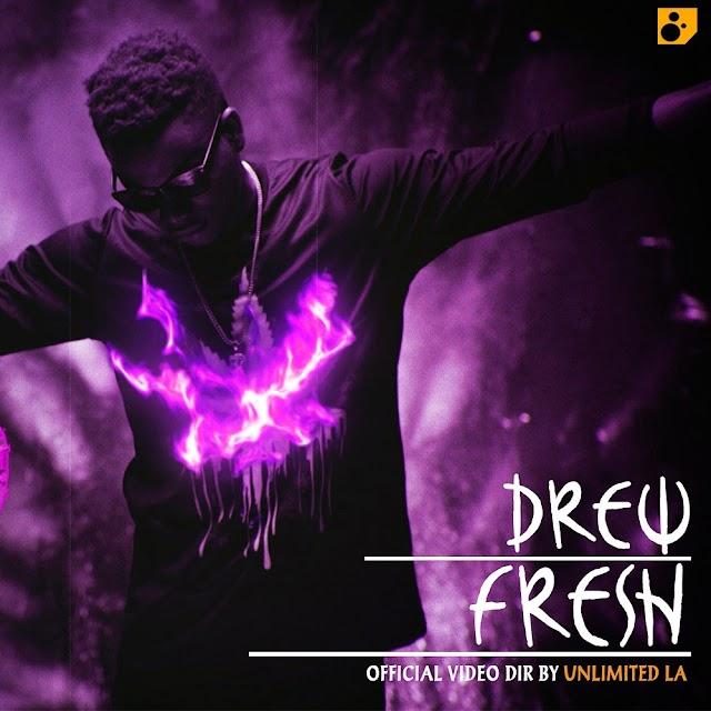 VIDEO - DREW - FRESH -[DIR. BY UNLIMITED LA]