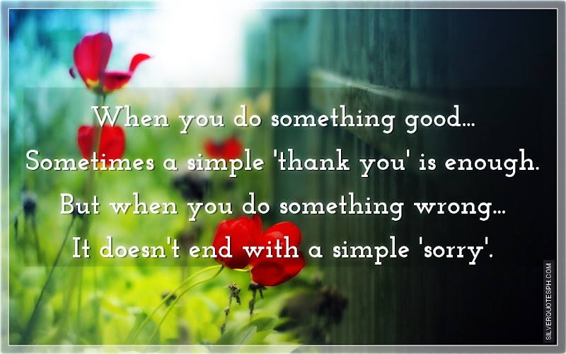 When You Do Something Good, Sometimes A Simple Thank You Is Enough, Picture Quotes, Love Quotes, Sad Quotes, Sweet Quotes, Birthday Quotes, Friendship Quotes, Inspirational Quotes, Tagalog Quotes