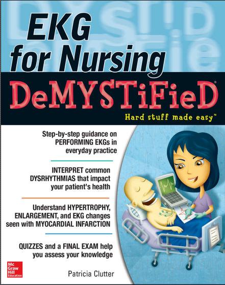 EKG's for Nursing Demystified - 1st Edition (2015) [PDF] Patricia Clutter