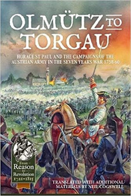 Olmütz to Torgau: Horace St Paul and the Campaigns of the Austrian Army in the Seven Years War 1758-60