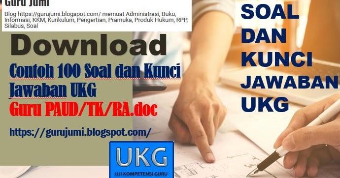 Download Contoh 100 Soal Dan Kunci Jawaban Ukg Guru Paud Tk Ra Doc Guru Jumi