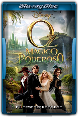 Oz Mágico e Poderoso Torrent 2013 720p e 1080p BluRay Dublado