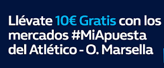william hill promocion Atlético vs Marsella 16 mayo