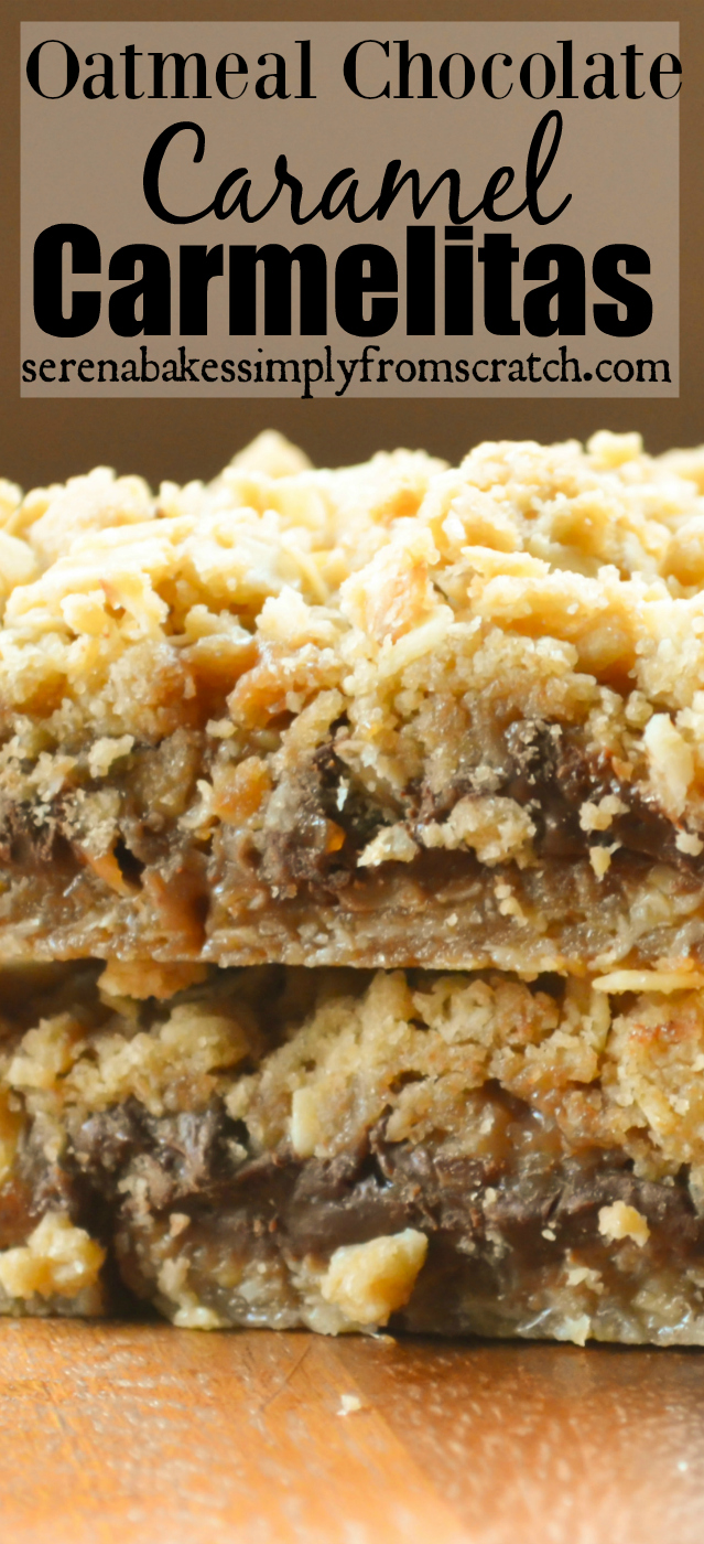 Oatmeal Chocolate Caramel Camelitas from scratch! So good, you can't make enough! serenabakessimplyfromscratch.com