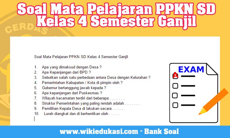 Soal Mata Pelajaran PPKN SD Kelas 4 Semester Ganjil
