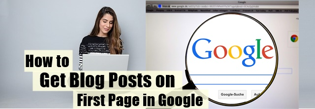 How to Get Blog Posts on the First Page in Google Search Result