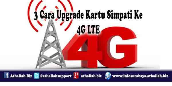 3 Cara Upgrade Kartu Simpati Ke 4G LTE disertai kelebihan kartu 4G dan persyaratan yang diperlukan.