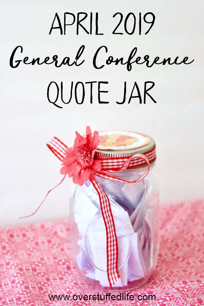 April 2019 General Conference Quote Jar - Overstuffed