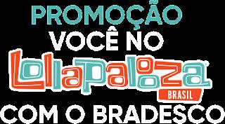 Promoção Você no Lolapalooza Com Bradesco