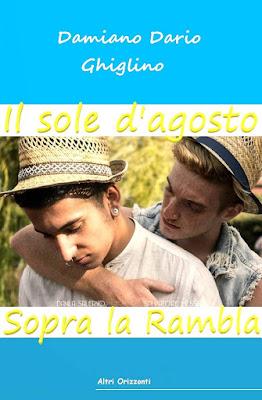 Damiano Dario Ghiglino Il sole d'agosto sopra la Rambla romanzo gay