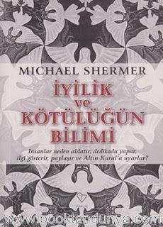Michael Shermer - İyilik ve Kötülüğün Bilimi