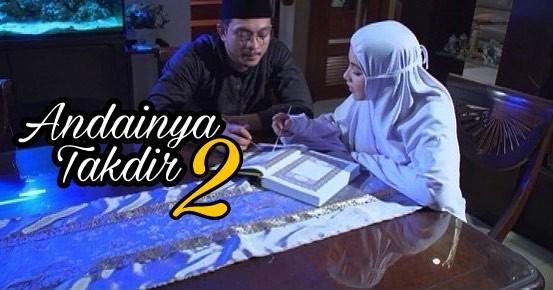 Sinopsis Andainya Takdir 2 di TV3