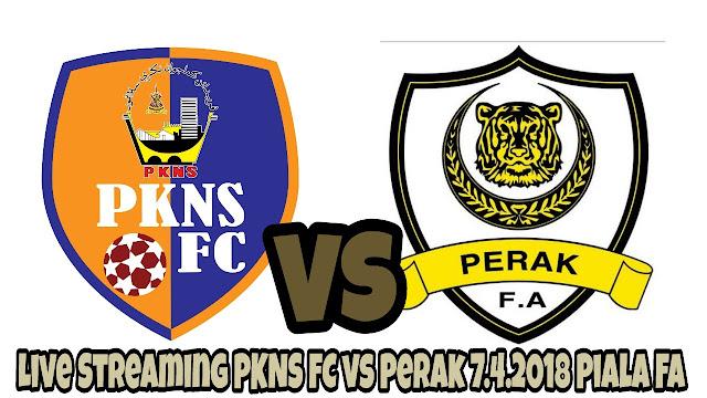 Live Streaming PKNS FC vs Perak 7.4.2018 Piala FA