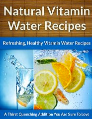 Natural Vitamin Water Recipes: LadyD Books