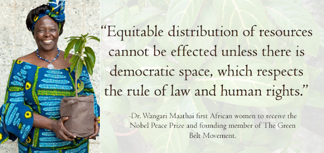 Dr. Wangari Maathai first African women to receive the Nobel Peace Prize and founding member of The Green Belt Movement.