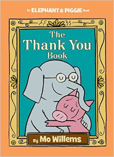 http://www.amazon.com/Thank-You-Book-Elephant-Piggie/dp/1423178289/ref=sr_1_1?ie=UTF8&qid=1463591239&sr=8-1&keywords=elephant+and+piggie+thankyou