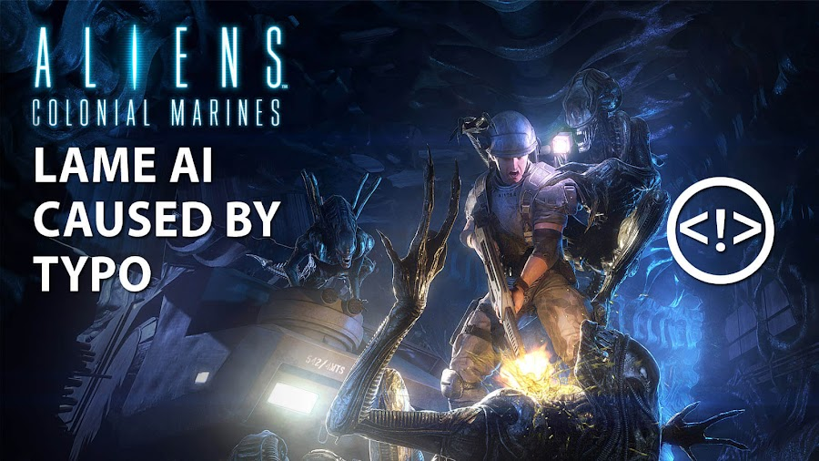 aliens colonial marines code typo broke ai