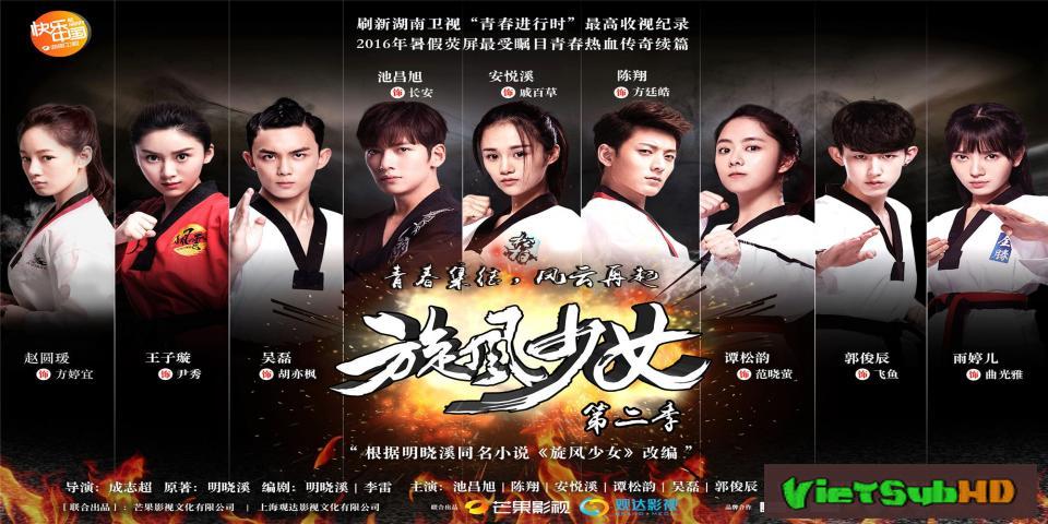 Phim Thiếu Nữ Toàn Phong 2 Hoàn Tất (36/36) VietSub HD | The Whirlwind Girl 2 2016