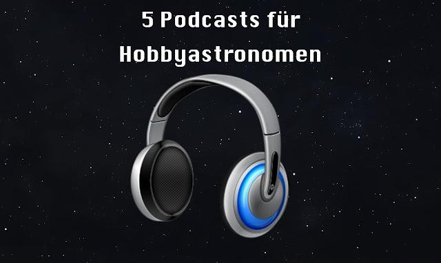 5 Podcasts für Hobbyastronomen