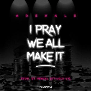 MUSIC + VIDEO: Adewale – I pray we make it