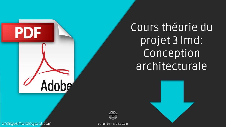 Cours Théorie Du Projet 3 Lmd Conception Architecturale Archiguelma