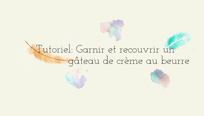 http://www.watercolorcake.fr/2016/11/garnir-et-recouvrir-un-gateau.html
