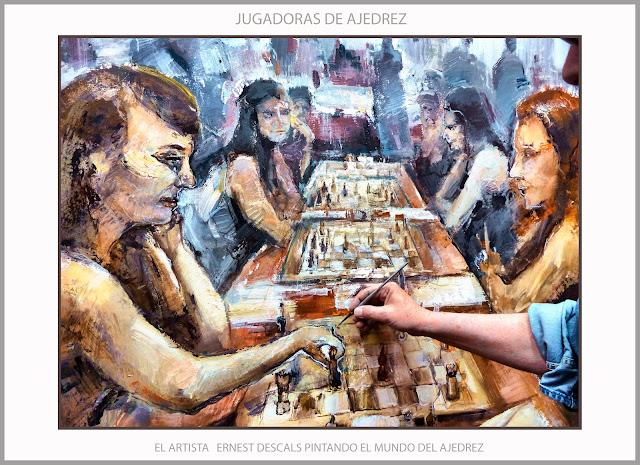 AJEDREZ-PINTURA-ARTE-MUJERES-CAMPEONATOS-JUGADORAS-PINTURAS-PINTANDO-FOTOS-ARTISTA-PINTOR-ERNEST DESCALS-