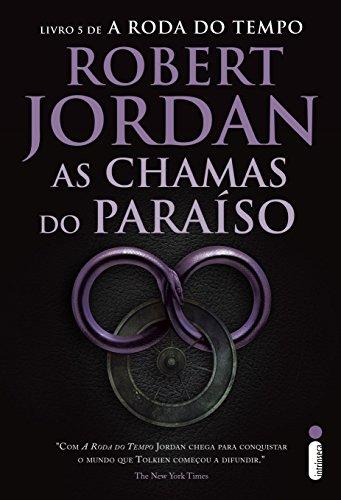 Hora de Ler: As Chamas do Paraíso (A Roda do Tempo #5) - Robert Jordan