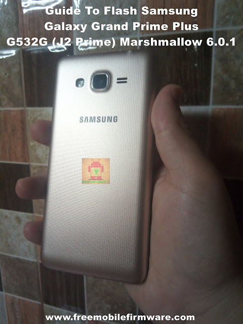 Guide To Flash Samsung Galaxy Grand Prime Plus G532G (J2 Prime) Marshmallow 6.0.1 Odin Method Tested Firmware