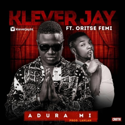 "PHOTO: Klever Jay – ""Adura MI"" ft. Oritse Femi"