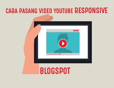 Cara Terbaru Pasang Video Youtube Responsive di Blogspot