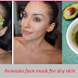 Use This Avocado Mask To Make Your Face More Fairer And Whiter