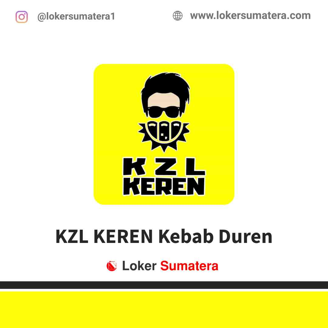Lowongan Kerja Pekanbaru, KZL KEREN Kebab Duren Juni 2021
