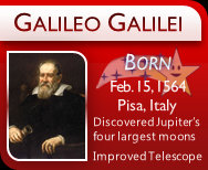Galileo Galilei - Born on February 15th, 1564