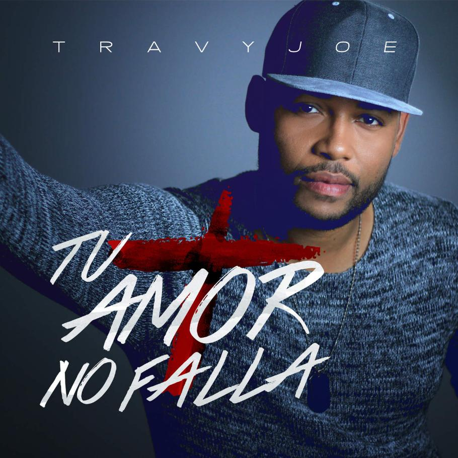 Travy Joe – Tu Amor No Falla (Single 2016) | Música del Cielo