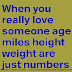 When you really love someone, Age, Miles, Height, Weight are just numbers