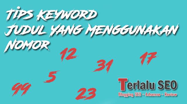 Tips Keyword Judul Yang Menggunakan Nomor