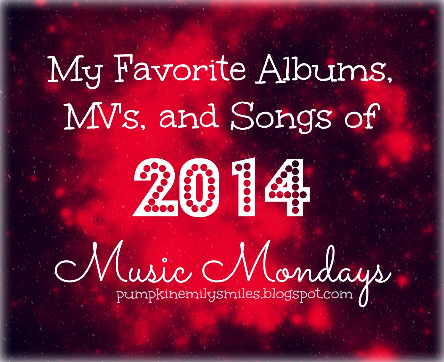 My Favorite Albums, MV's, and Songs of 2014 Music Mondays