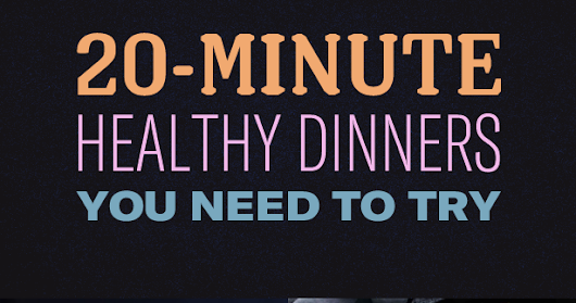 20-Minute Healthy Dinner Ideas