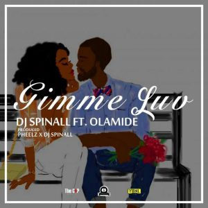 Dj Spinall Ft. Olamide Gimmie Luv