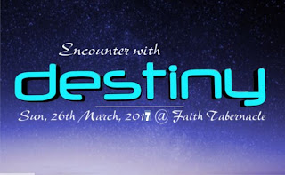 "Plan To Attend ""ENCOUNTER WITH DESTINY"" with Bishop David Oyedepo"